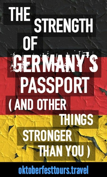 The strength of Germany's passport (and other things stronger than you) | beer | dogs
