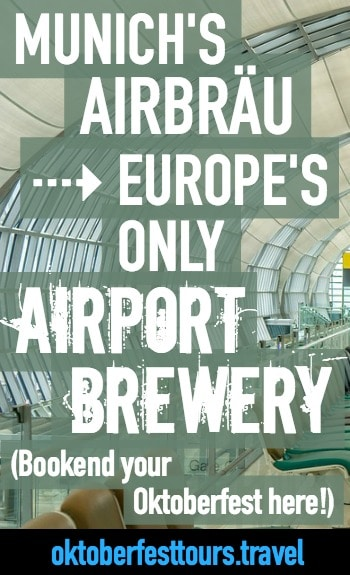 Munich's Airbräu: Europe's only airport brewery | beer garden | Great place to bookend your Oktoberfest celebration in Germany