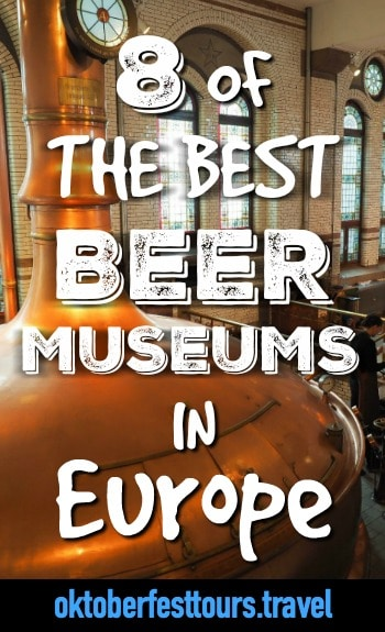 8 of the best beer museums in Europe | Heineken Experience in Amsterdam, Guinness Storehouse in Dublin, Beer and Oktoberfest Museum in Munich | Prague, Czech Republic, UK, Belgium | History of beer and brewing