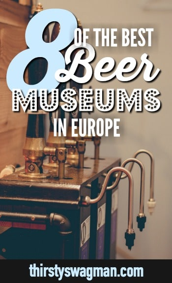 8 of the best #beer museums in #Europe | #Heineken Experience in #Amsterdam, #Guinness Storehouse in #Dublin, Beer and #Oktoberfest Museum in #Munich | #Prague, Czech Republic, UK, #Belgium | History of beer and #brewing