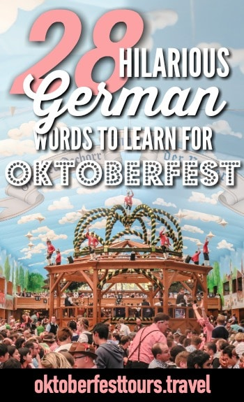 28 relatable and hilarious German words to learn before Oktoberfest in Munich, Germany