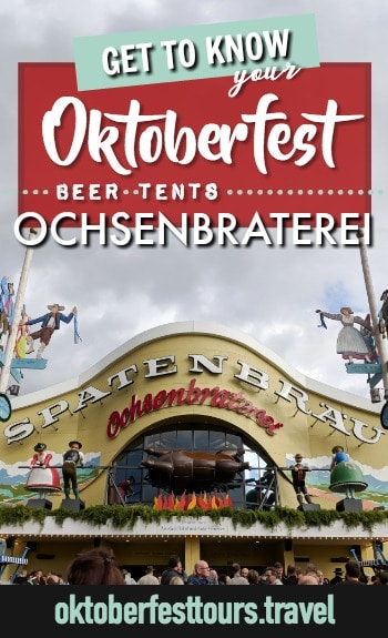 Get to know your Oktoberfest beer tents: Ochsenbraterei #oktoberfest #beer #festival #munich #germany #spaten